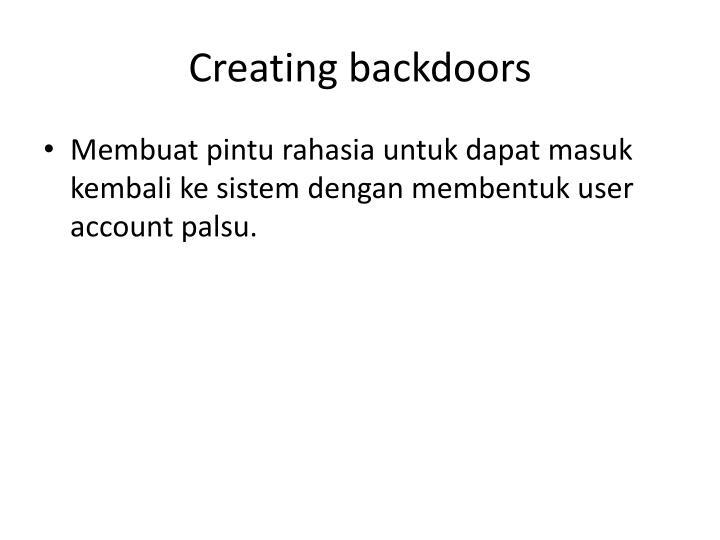 Creating backdoors