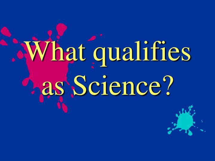 What qualifies as Science?
