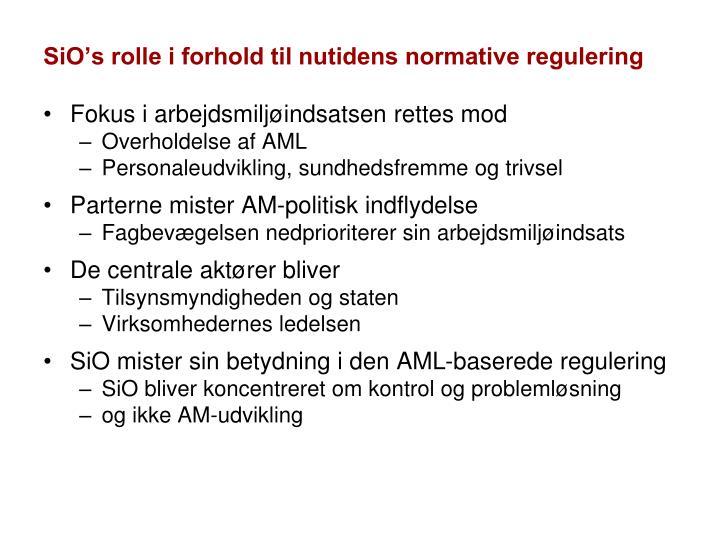 SiO's rolle i forhold til nutidens normative regulering