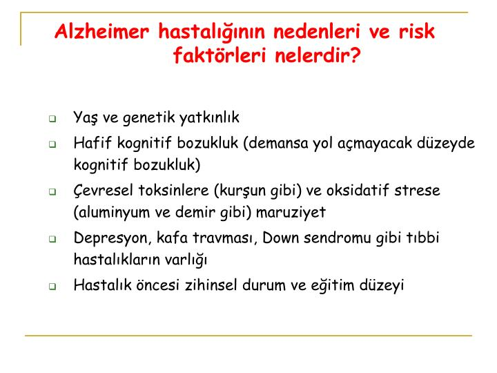 Alzheimer hastalığının nedenleri ve risk faktörleri nelerdir?