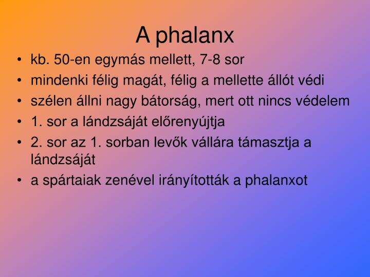 A phalanx