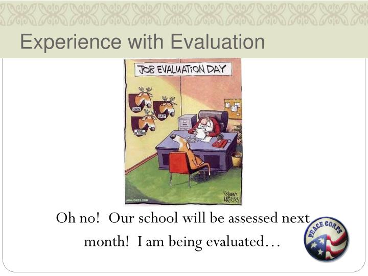 Experience with Evaluation
