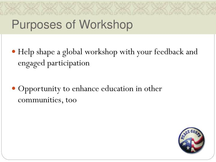 Purposes of Workshop