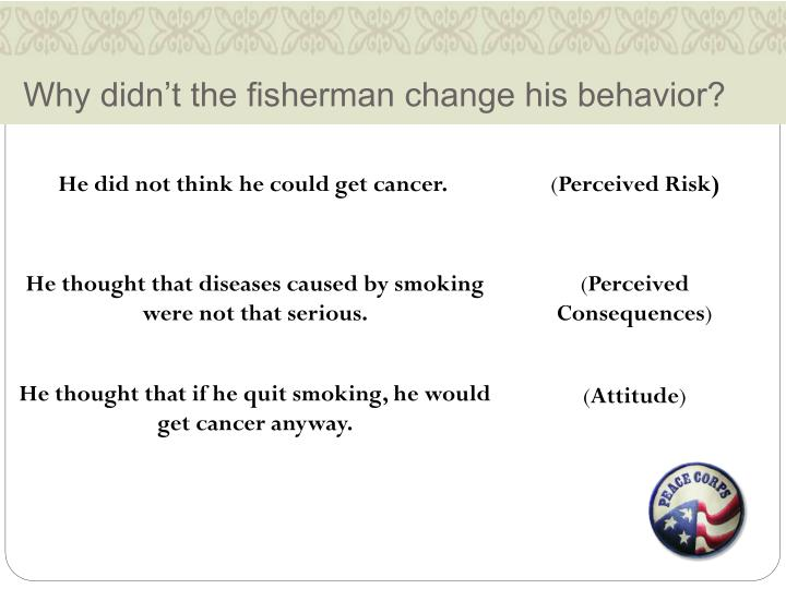 Why didn't the fisherman change his behavior?