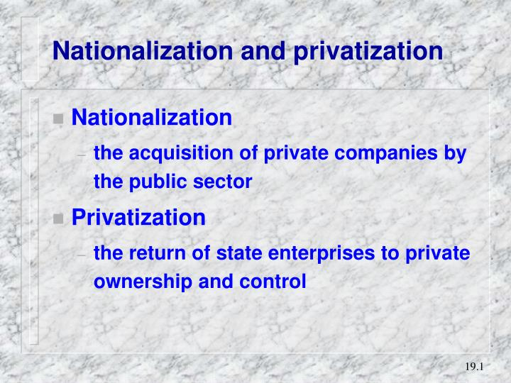 Nationalization and privatization