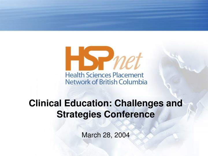 clinical education challenges and strategies conference march 28 2004