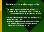atomic mass and energy units2