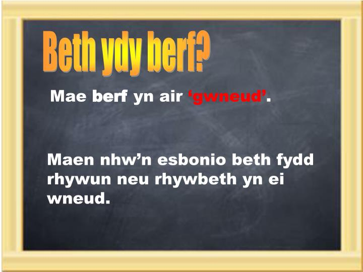 Beth ydy berf?