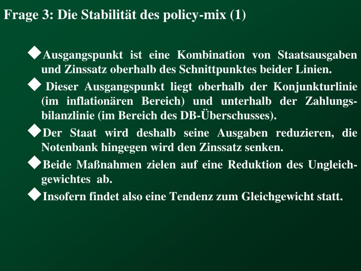 Frage 3: Die Stabilität des policy-mix (1)