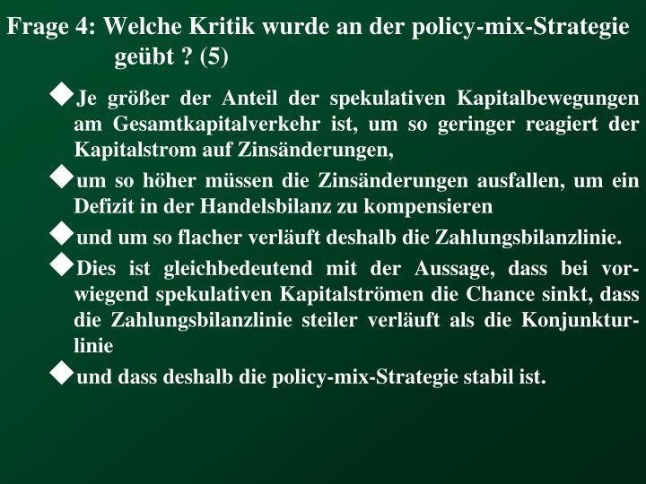 Frage 4: Welche Kritik wurde an der policy-mix-Strategie geübt ? (5)