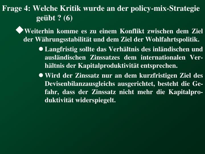 Frage 4: Welche Kritik wurde an der policy-mix-Strategie geübt ? (6)