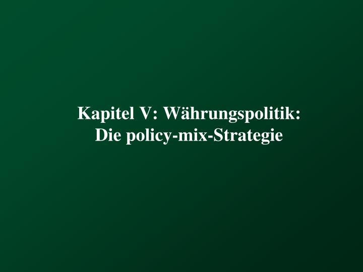Kapitel v w hrungspolitik die policy mix strategie