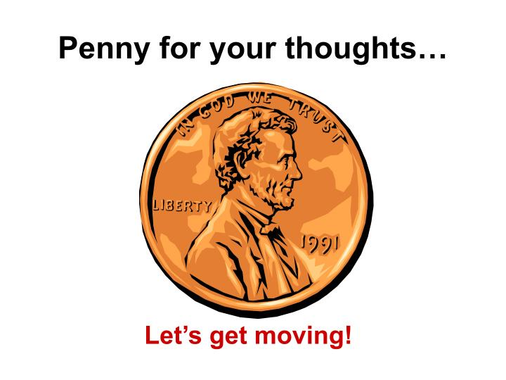 Penny for your thoughts…