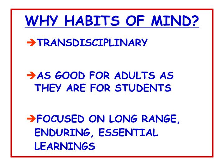 WHY HABITS OF MIND?