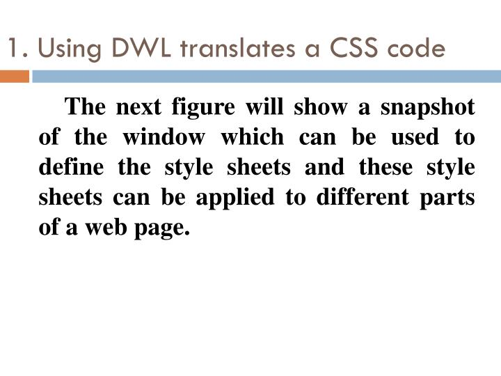 1. Using DWL translates a CSS code