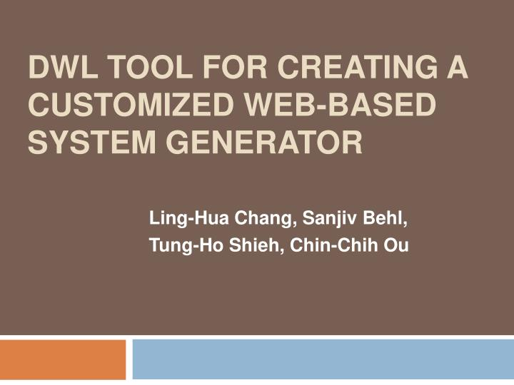 Dwl tool for creating a customized web based system generator