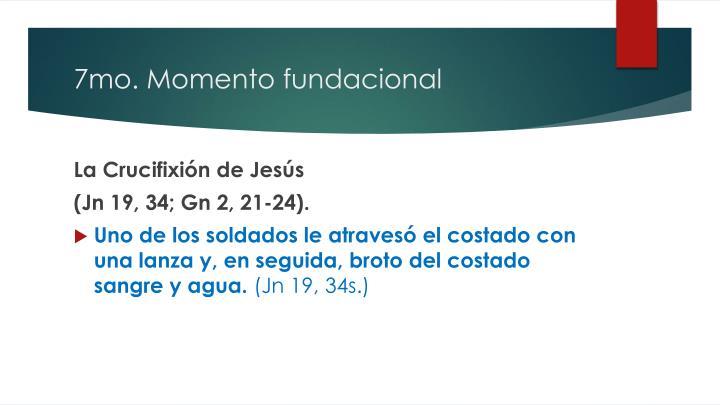 7mo. Momento fundacional