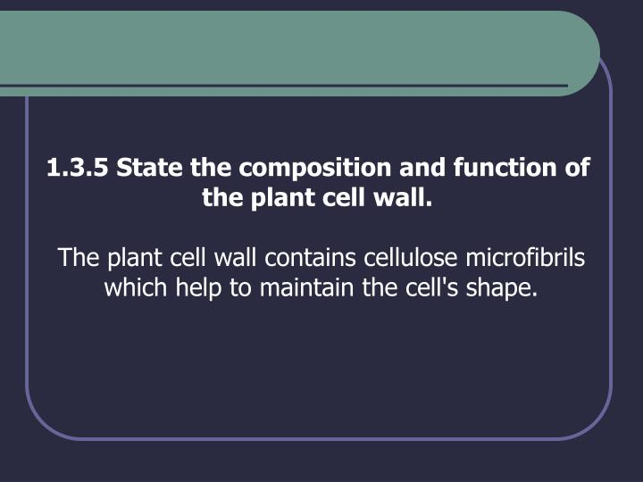 1.3.5 State the composition and function of