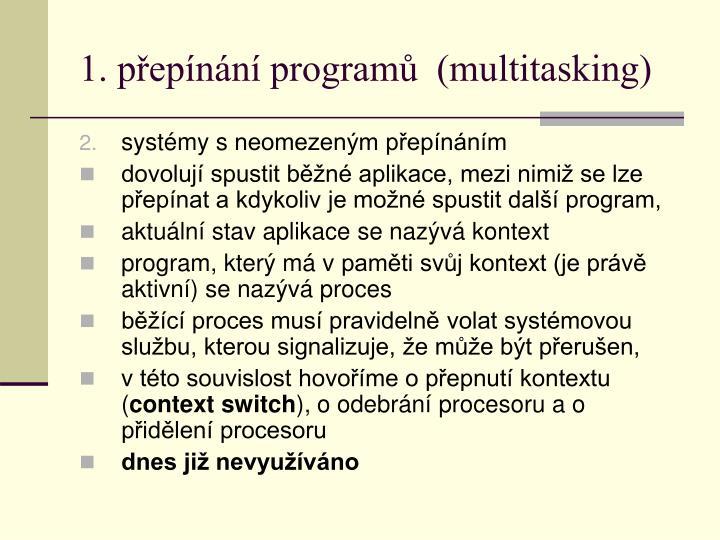 1. přepínání programů  (multitasking)