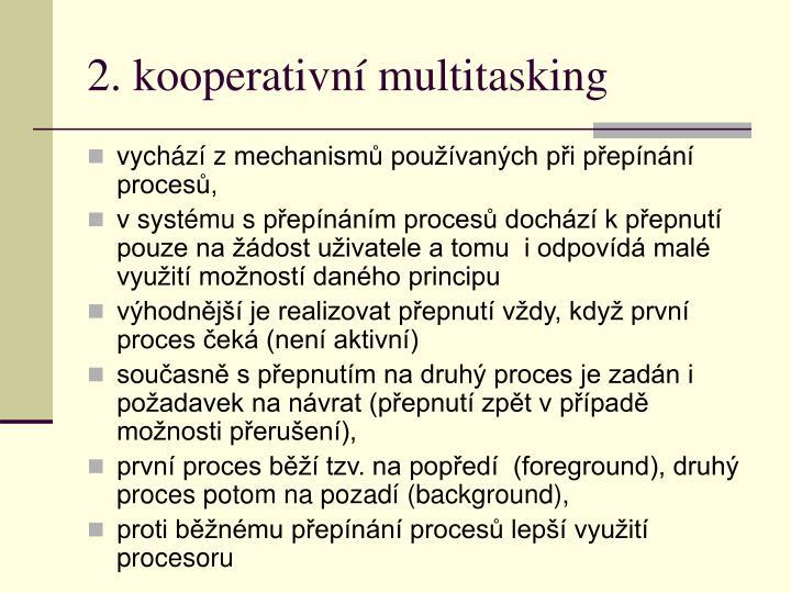 2. kooperativní multitasking