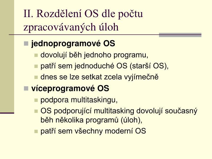II. Rozdělení OS dle počtu zpracovávaných úloh