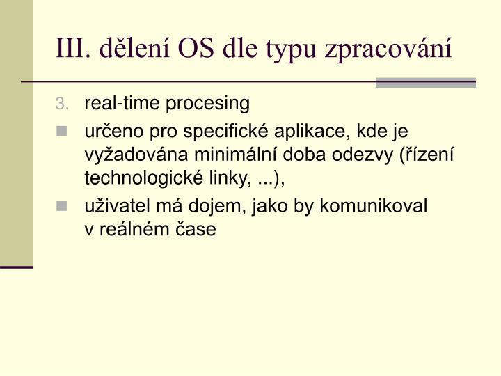 III. dělení OS dle typu zpracování