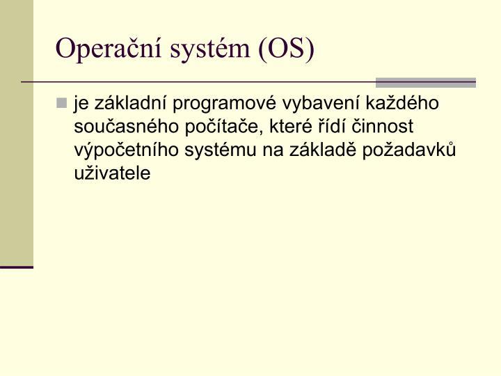 Operační systém (OS)