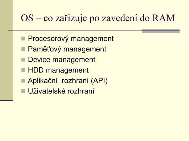 OS – co zařizuje po zavedení do RAM