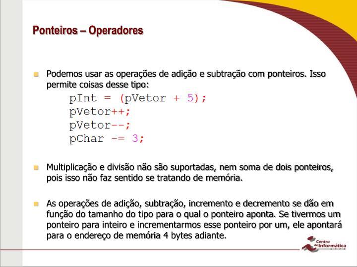 Ponteiros – Operadores