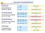 benutze multiplikation