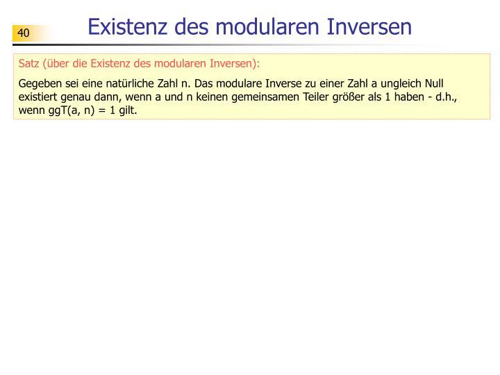 Existenz des modularen Inversen