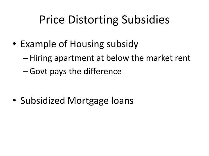 Price Distorting Subsidies