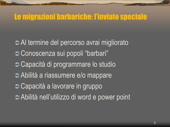Le migrazioni barbariche: l'inviato speciale