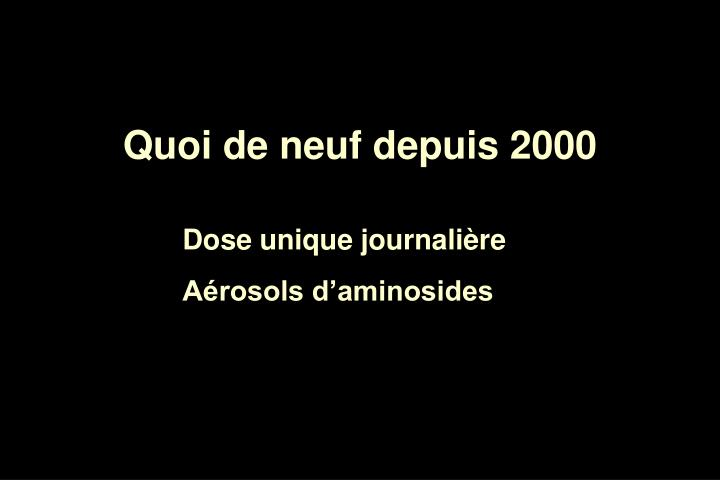 Quoi de neuf depuis 2000