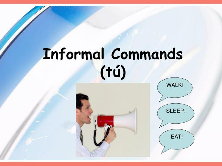 Informal commands t