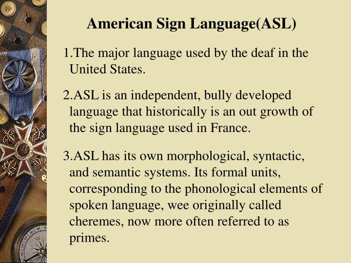 American Sign Language(ASL)