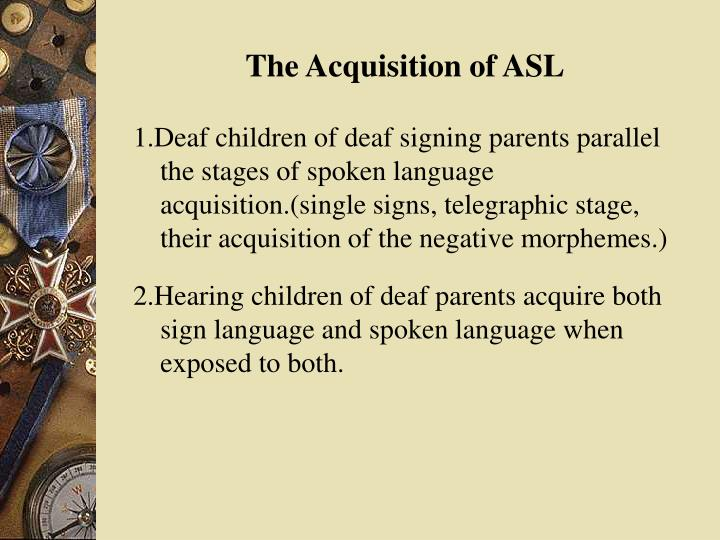The Acquisition of ASL