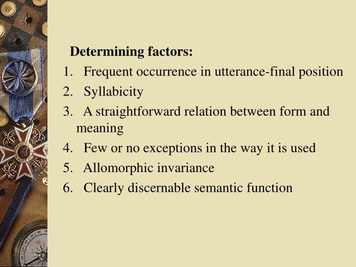 Determining factors: