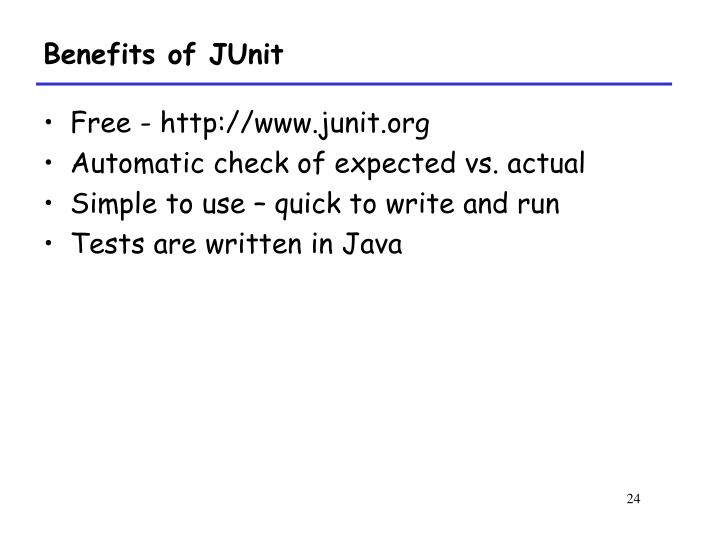 Benefits of JUnit