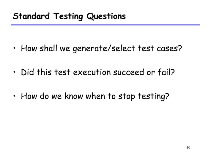 Standard Testing Questions