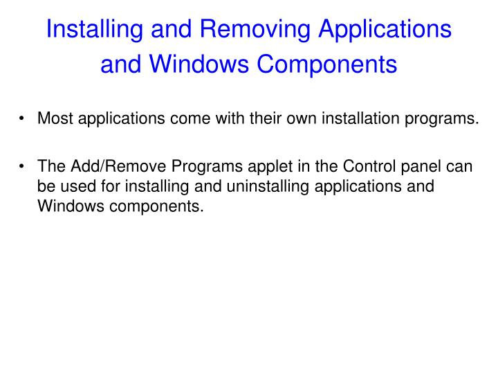 Installing and Removing Applications and Windows Components