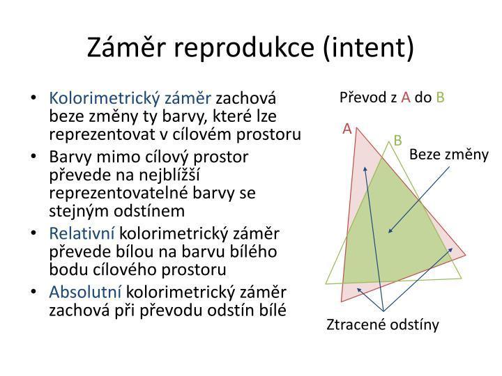 Záměr reprodukce (intent)