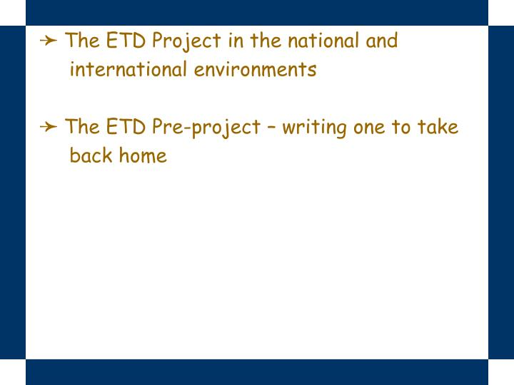 The ETD Project in the national and
