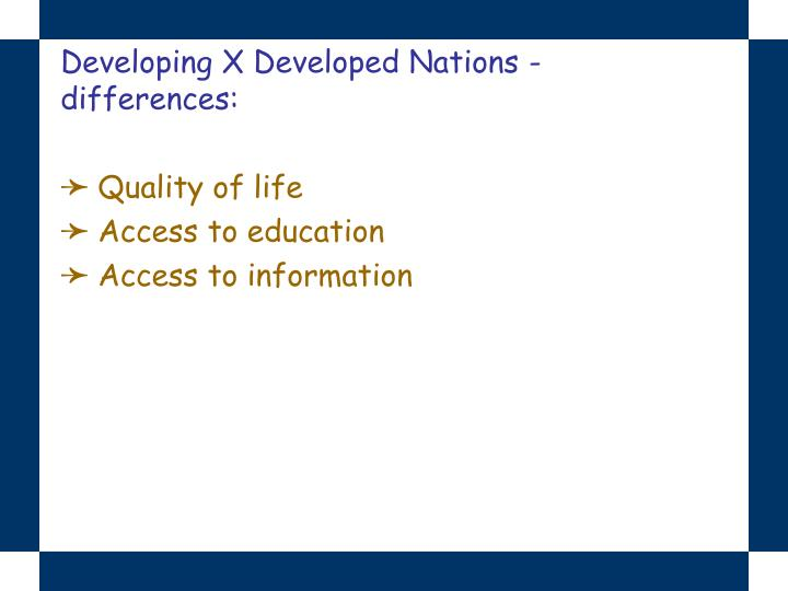 Developing X Developed Nations - differences: