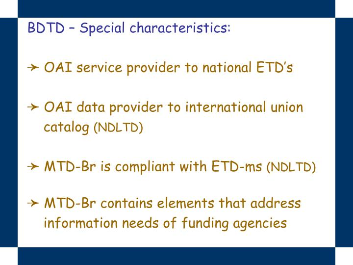 BDTD – Special characteristics: