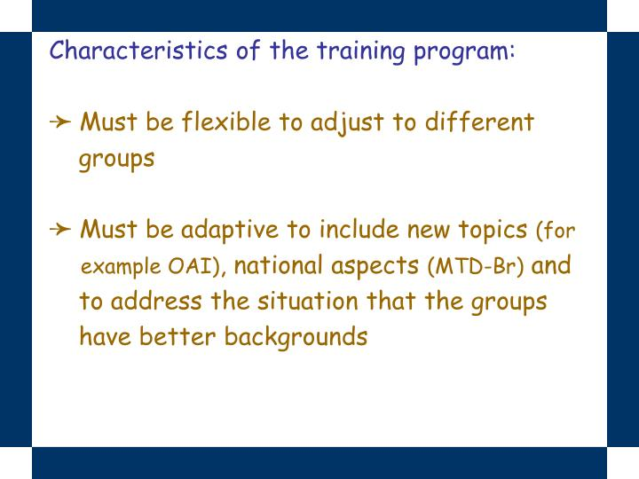 Characteristics of the training program: