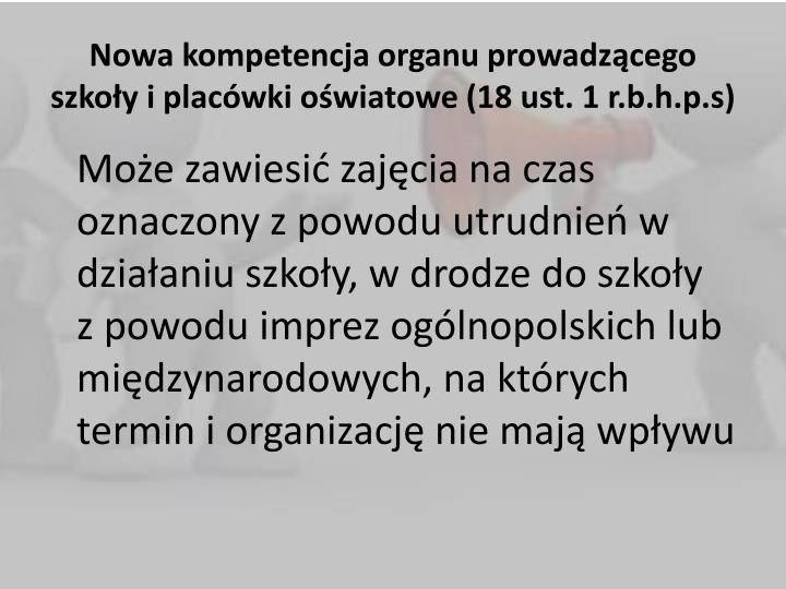 Nowa kompetencja organu prowadzącego szkoły i placówki oświatowe (18 ust. 1