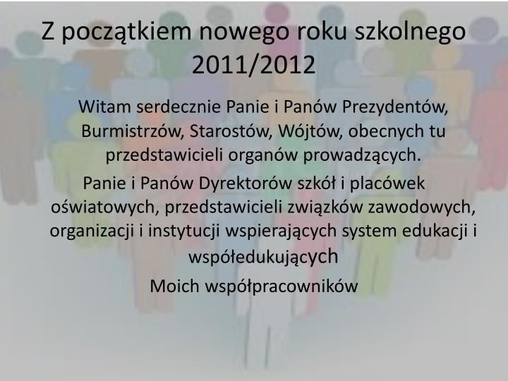 Z początkiem nowego roku szkolnego 2011/2012