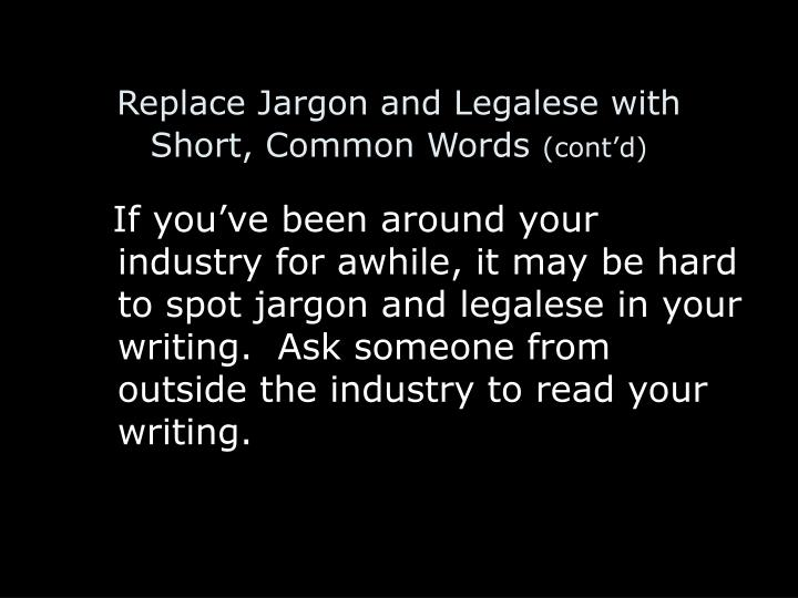 Replace Jargon and Legalese with Short, Common Words