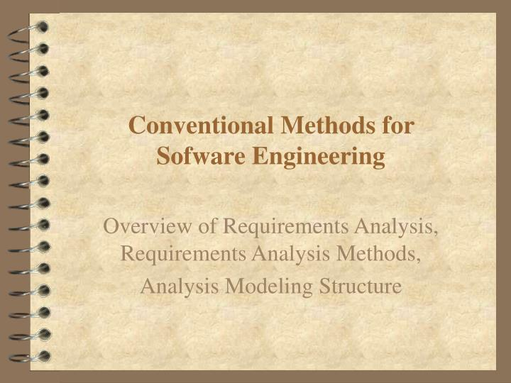 Conventional methods for sofware engineering